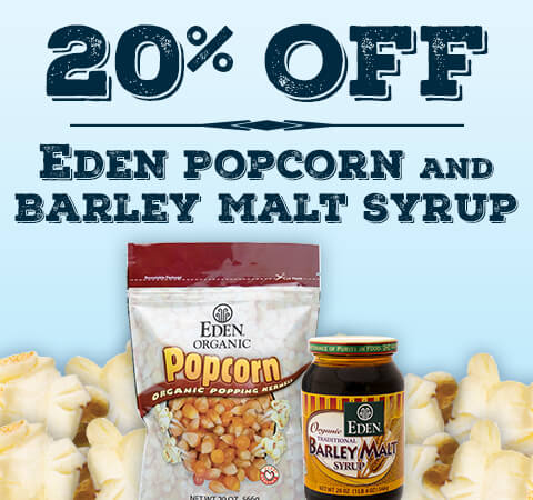 20% off EDEN Popcorn and Barley Malt Syrup